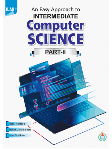 An Easy Approach to Intermediate Computer Science (Part-II) By: Faisal Hameed Prof. M. Jaffar Umer Shafique