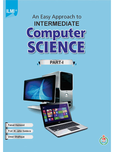 An Easy Approach to Intermediate Computer Science (Part-I) By: Faisal Hameed Prof. M. Jaffar Umer Shafique